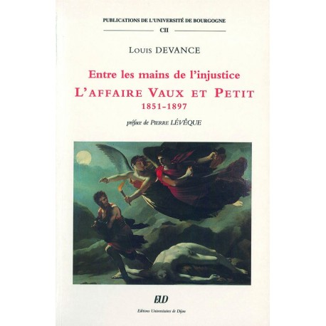 Entre les mains de l'injustice : l'affaire Vaux et Petit 1851-1897