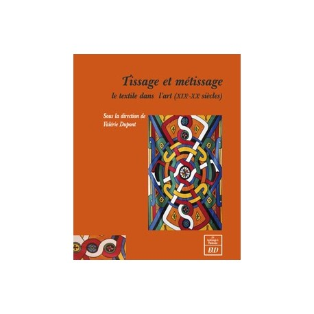 Tissage et métissageLe tissu dans l'art (XIX-XXe siècles)