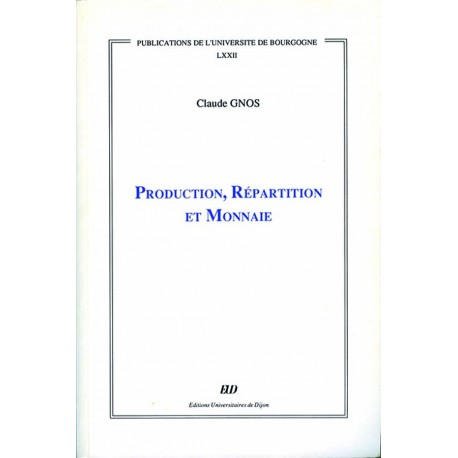 Production, répartition et monnaie