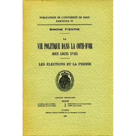 Vie politique dans la Côte d'or sous Louis XVIII Les élections et la presse