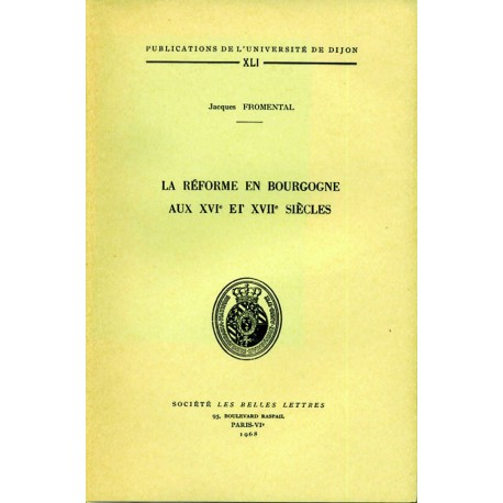 La réforme en Bourgogne aux XVIe et XVIIe siècles