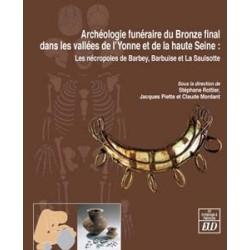 Archéologie funéraire du Bronze final dans les bassins de l'Yonne et de la Haute-Seine