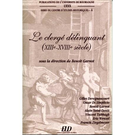 Le clergé délinquant (XIII-XVIIIe siècle)