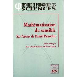 Mathématisation du sensible Sur l'œuvre de Daniel Parrochia