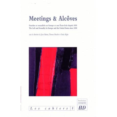 Meetings & alcôves Gauche et sexualités en Europe et aux États-Unis depuis 1850