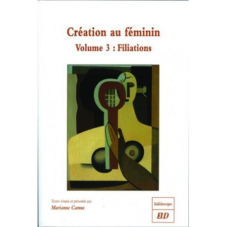 La création au féminin : volume 3Filiations