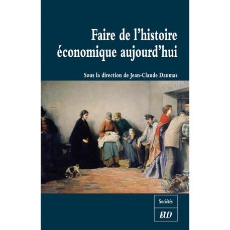 Faire de l'histoire économique aujourd'hui