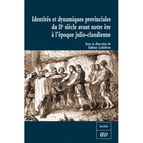 Identités et dynamiques provinciales du IIe siècle avant notre ère à l'époque julio-claudienne