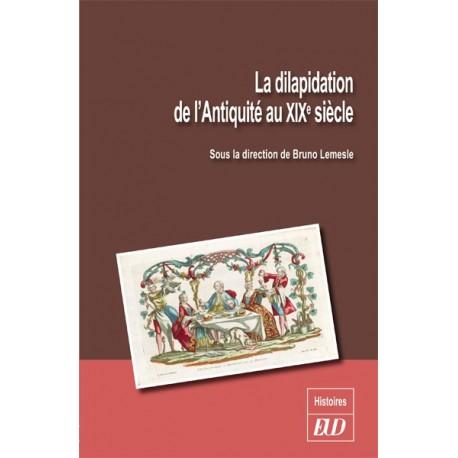 La dilapidation de l'Antiquité au XIXe siècle