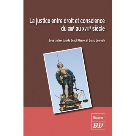 La justice entre droit et conscience du XIIIe au XVIIIe siècle