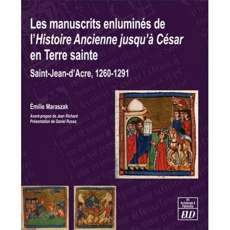 Les manuscrits enluminés de l'Histoire Ancienne jusqu'à César en Terre Sainte
