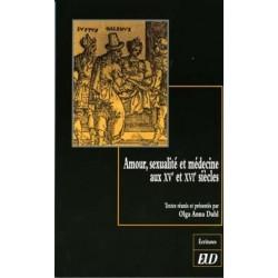 Amour, sexualité et médecine aux XVe et XVIe siècles