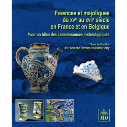 Faïences et majoliques du XVe au XVIIe siècle en France et en Belgique