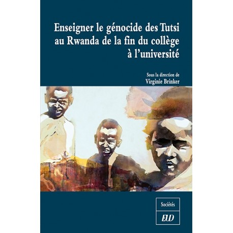 Enseigner le génocide des Tutsi au Rwanda de la fin du collège à l'université