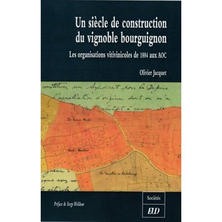 Un siècle de construction du vignoble bourguignon