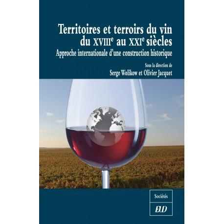 Territoires et terroirs du vin du XVIIIe au XXIe siècle