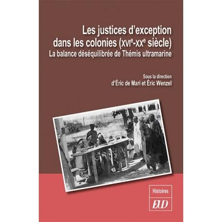 Les justices d'exception dans les colonies (XVIe-XXe siècle)
