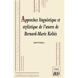 Approches linguistique et stylistique de l'œuvre de Bernard-Marie Koltès