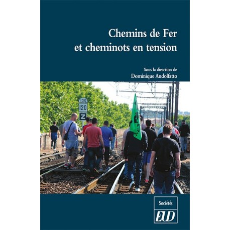 Chemins de Fer et cheminots en tension