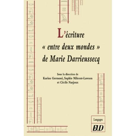"""L'écriture """" entre deux mondes"""" de Marie Darrieussecq"""