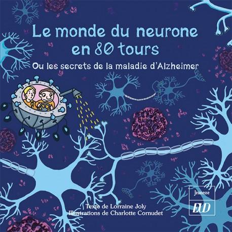Le monde du neurone en 80 tours