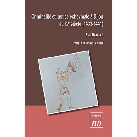 Criminalité et justice échevinale à Dijon au XVe siècle (1433-1441)