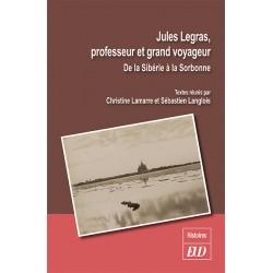 Jules Legras, professeur et grand voyageur