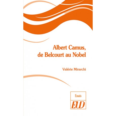 Albert Camus, de Belcourt au Nobel