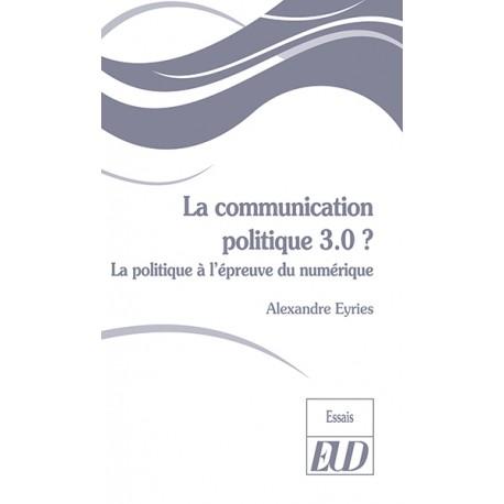 La communication politique 3.0 ?