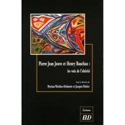 Pierre Jean Jouve et Henry Bauchau Les voix de l'altérité