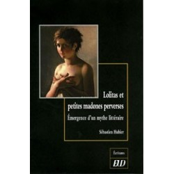 Lolitas et et petites madones perverses Émergence d'un mythe littéraire